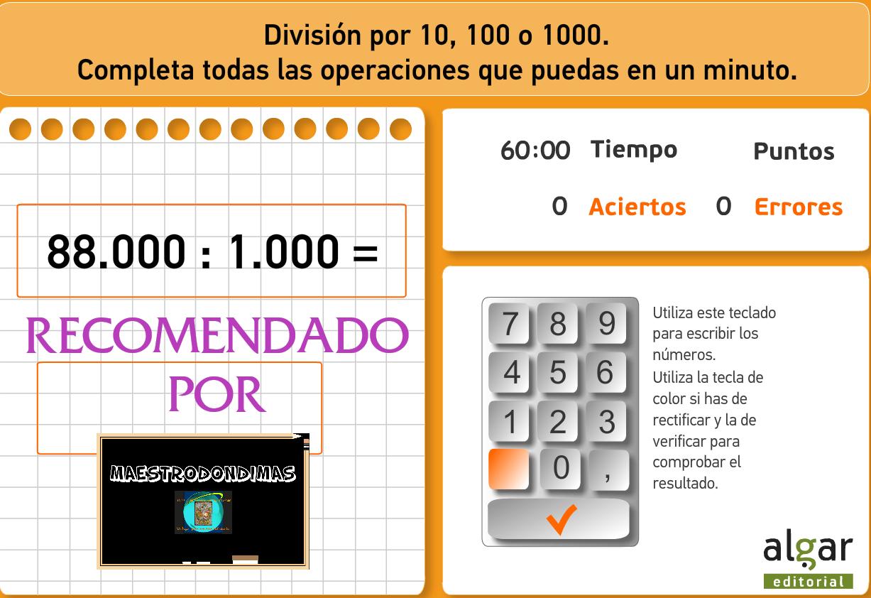 JUEGO: DIVIDIR ENTRE 10, 100 Y 1000